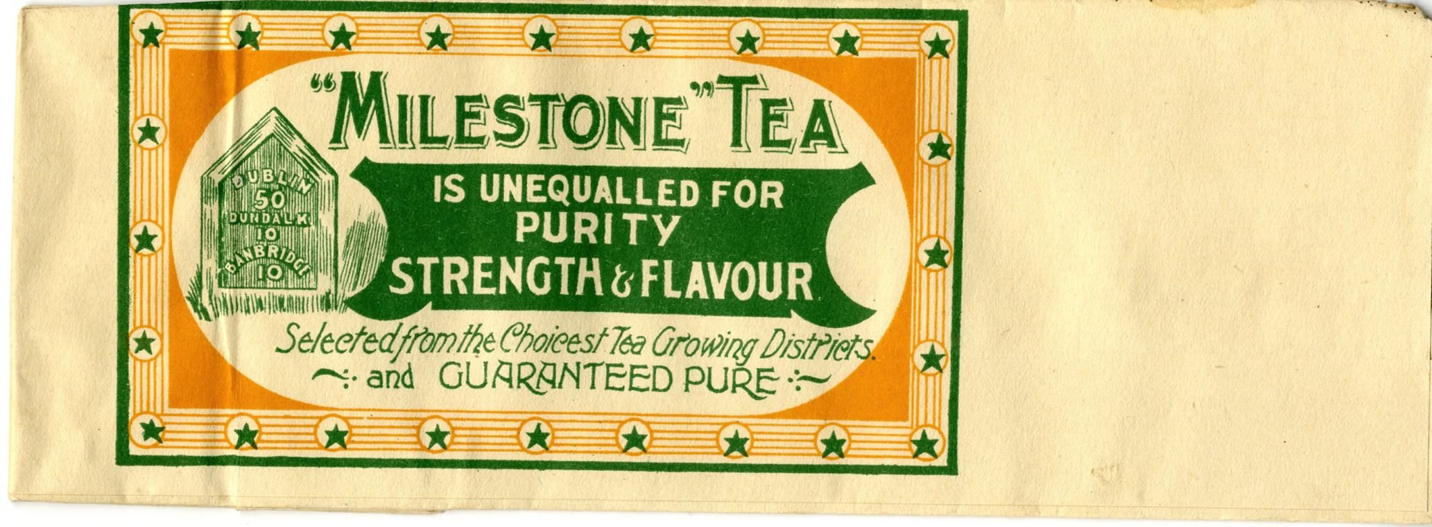 The Milestone was also renowned for its tea, it blended a wide variety of teas in store the packaging of which is illustrated here. This was in the days before tea bags, when tea was sold loose.   Newry and Mourne Museum